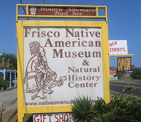 Frisco Native American Museum houses exhibits with thousands of artifacts from Native cultures across the country and include a special gallery, dedicated to the local tribes (Hatterask, Croatoan, Roanoac) and features many local items