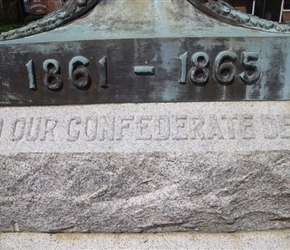 Remember we're in the south in regards wording on this Civil War Memorial